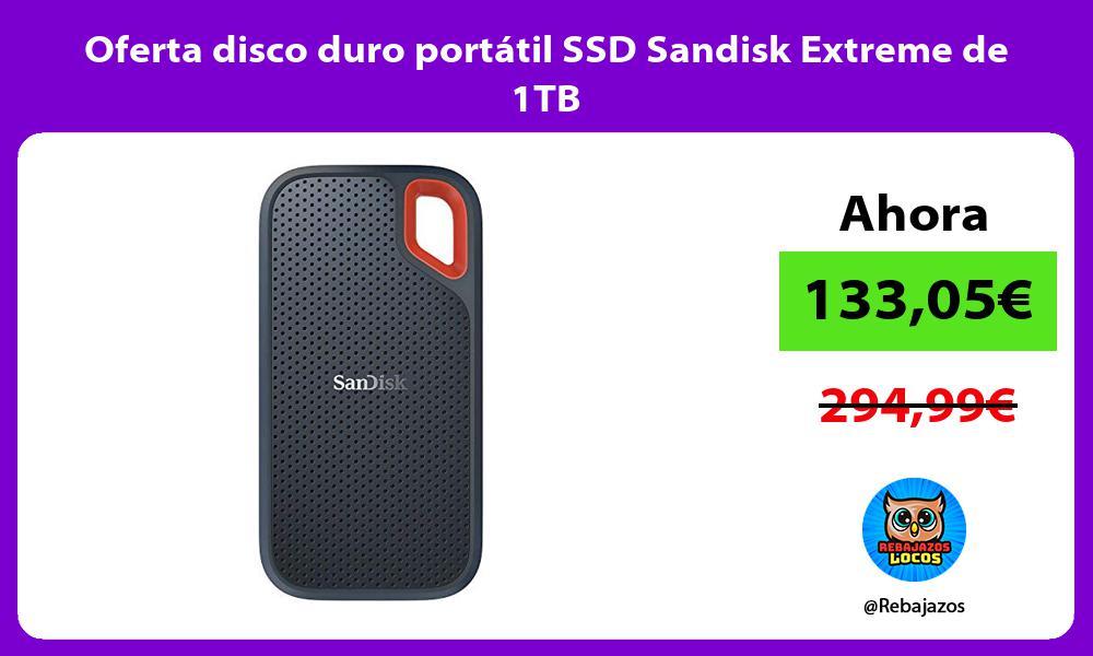 Oferta disco duro portatil SSD Sandisk Extreme de 1TB