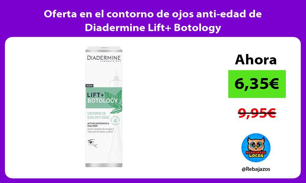 Oferta en el contorno de ojos anti edad de Diadermine Lift Botology