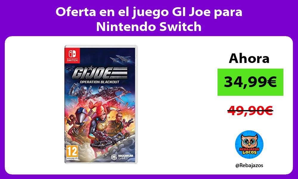Oferta en el juego GI Joe para Nintendo Switch