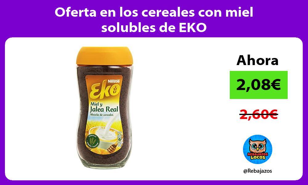 Oferta en los cereales con miel solubles de EKO