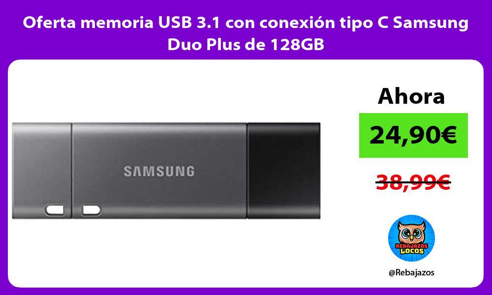 Oferta memoria USB 3 1 con conexion tipo C Samsung Duo Plus de 128GB