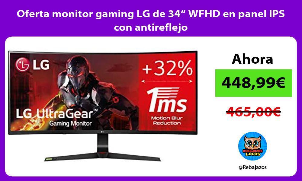 Oferta monitor gaming LG de 34 WFHD en panel IPS con antireflejo