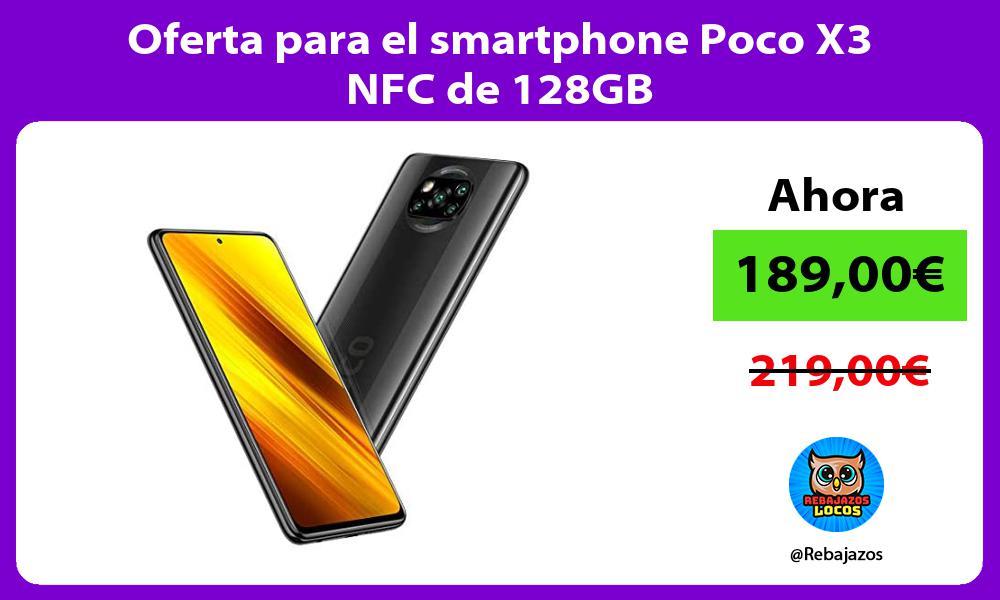 Oferta para el smartphone Poco X3 NFC de 128GB