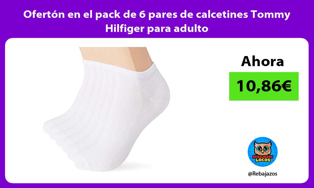 Oferton en el pack de 6 pares de calcetines Tommy Hilfiger para adulto