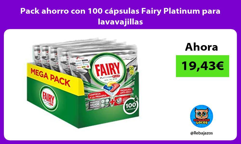 Pack ahorro con 100 capsulas Fairy Platinum para lavavajillas