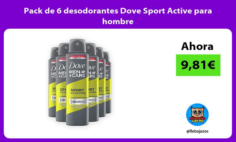 Pack de 6 desodorantes Dove Sport Active para hombre
