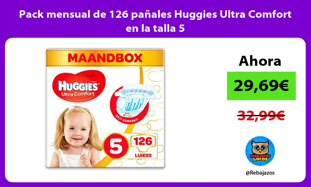 Pack mensual de 126 panales Huggies Ultra Comfort en la talla 5