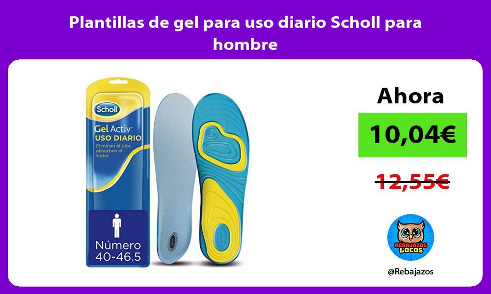 Plantillas de gel para uso diario Scholl para hombre