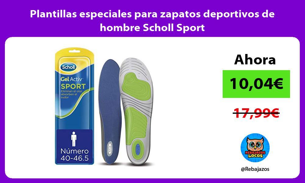 Plantillas especiales para zapatos deportivos de hombre Scholl Sport