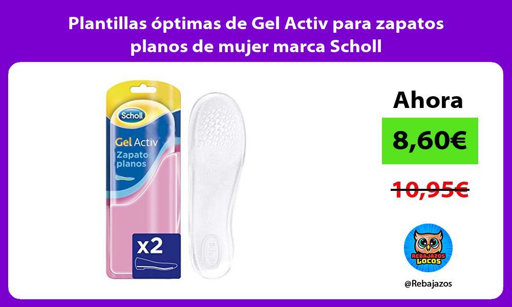 Plantillas optimas de Gel Activ para zapatos planos de mujer marca Scholl