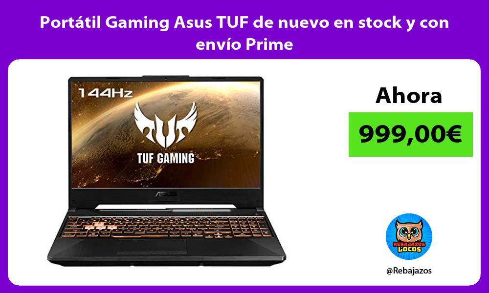 Portatil Gaming Asus TUF de nuevo en stock y con envio Prime