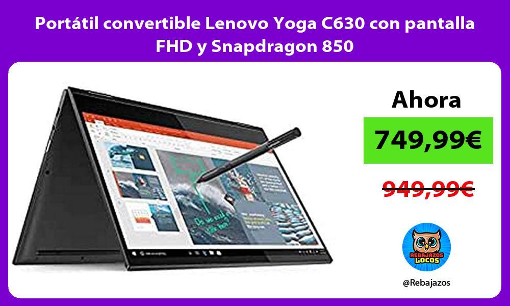Portatil convertible Lenovo Yoga C630 con pantalla FHD y Snapdragon 850