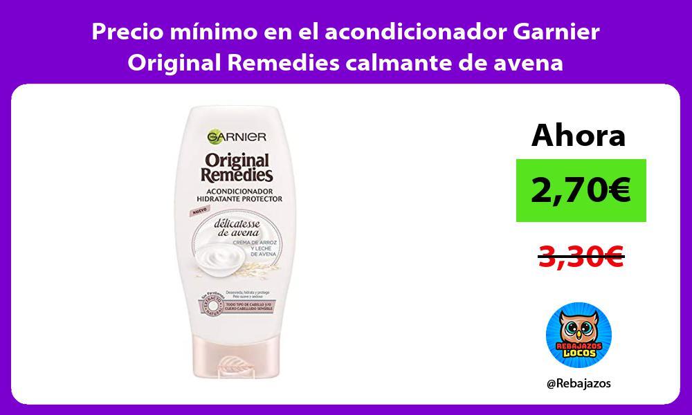 Precio minimo en el acondicionador Garnier Original Remedies calmante de avena