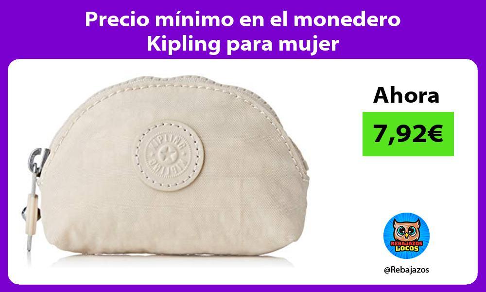 Precio minimo en el monedero Kipling para mujer