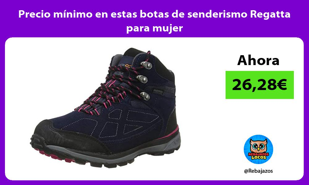 Precio minimo en estas botas de senderismo Regatta para mujer