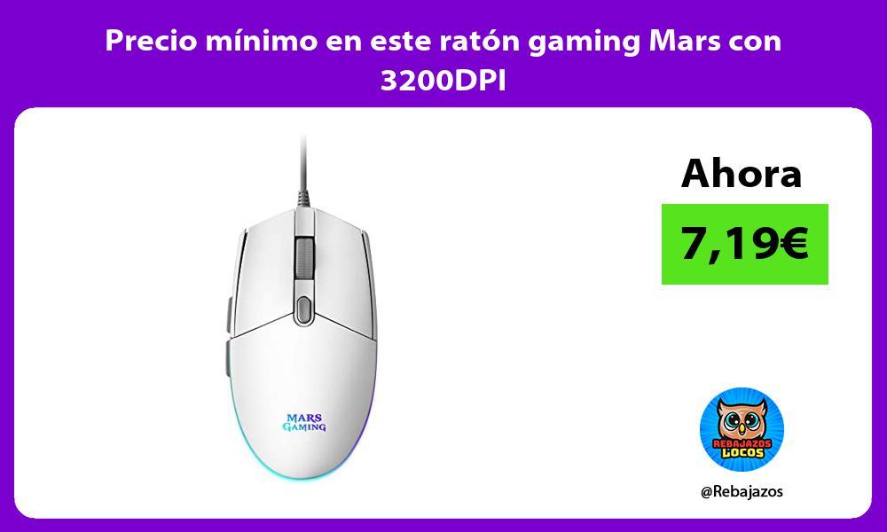 Precio minimo en este raton gaming Mars con 3200DPI