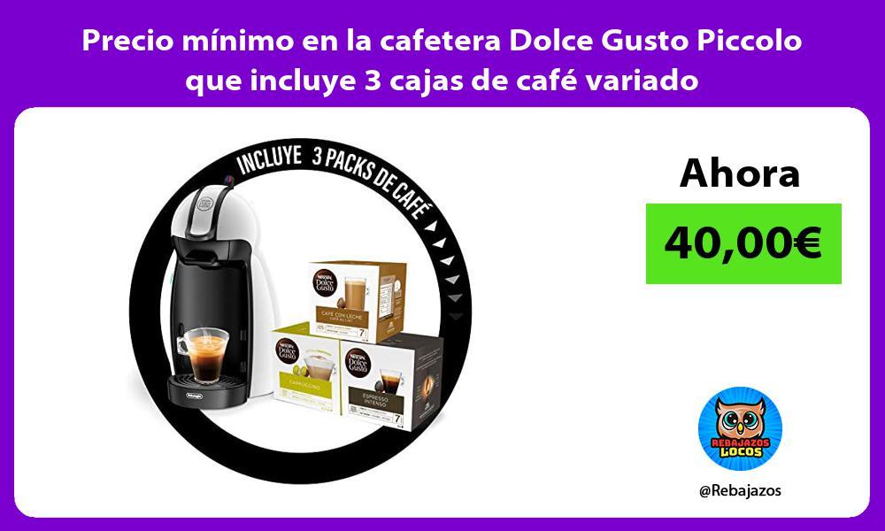 Precio minimo en la cafetera Dolce Gusto Piccolo que incluye 3 cajas de cafe variado