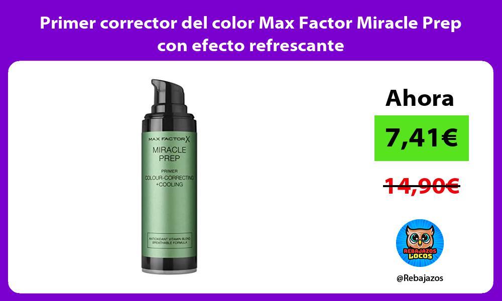 Primer corrector del color Max Factor Miracle Prep con efecto refrescante