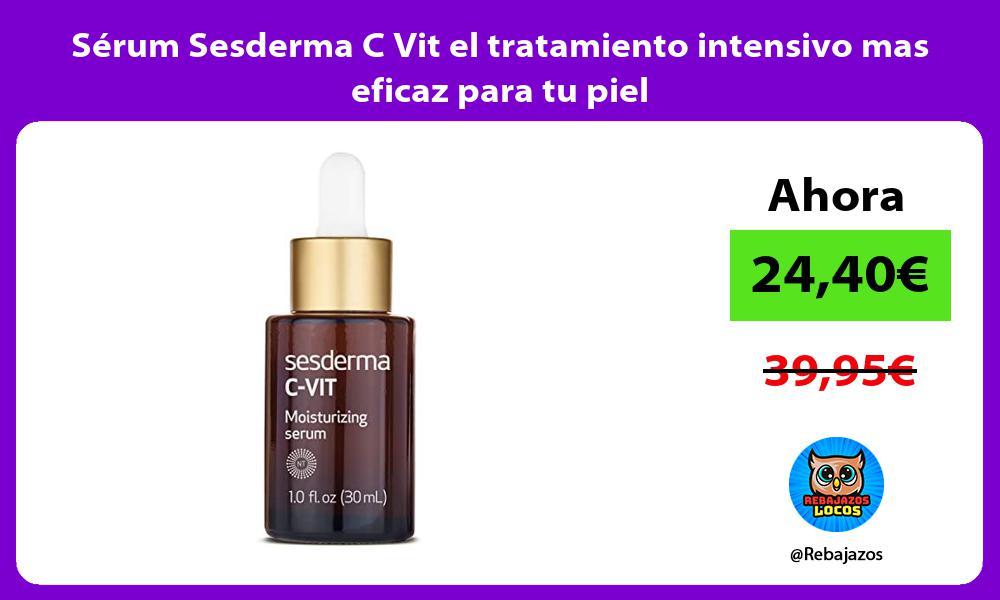 Serum Sesderma C Vit el tratamiento intensivo mas eficaz para tu piel