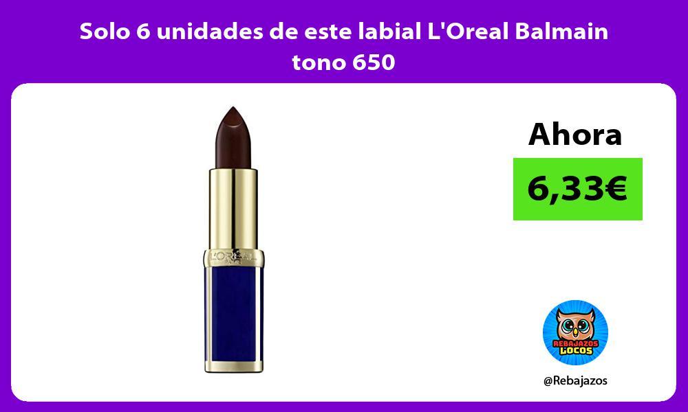 Solo 6 unidades de este labial LOreal Balmain tono 650