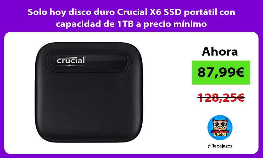 Solo hoy disco duro Crucial X6 SSD portatil con capacidad de 1TB a precio minimo