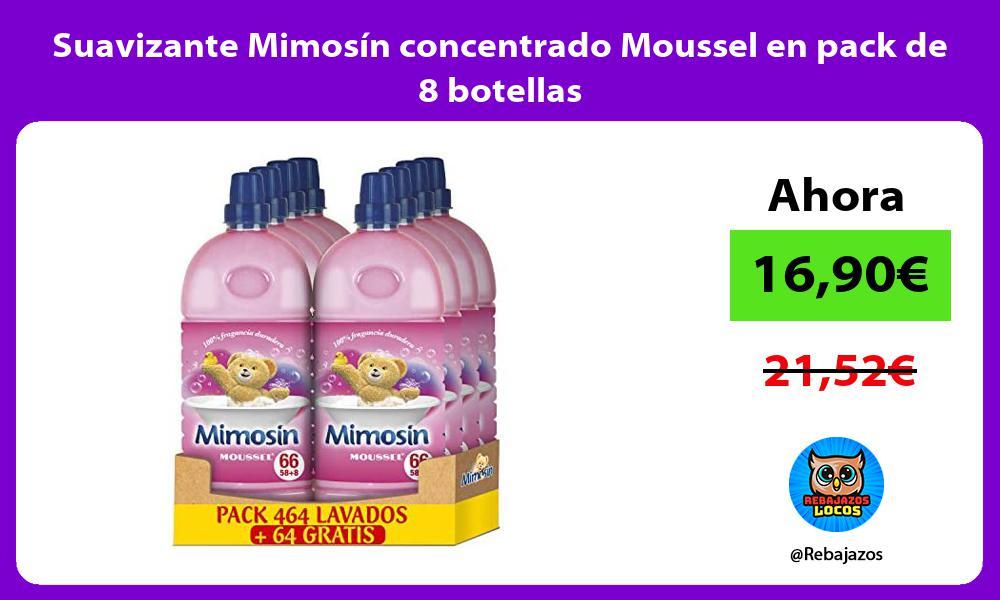 Suavizante Mimosin concentrado Moussel en pack de 8 botellas