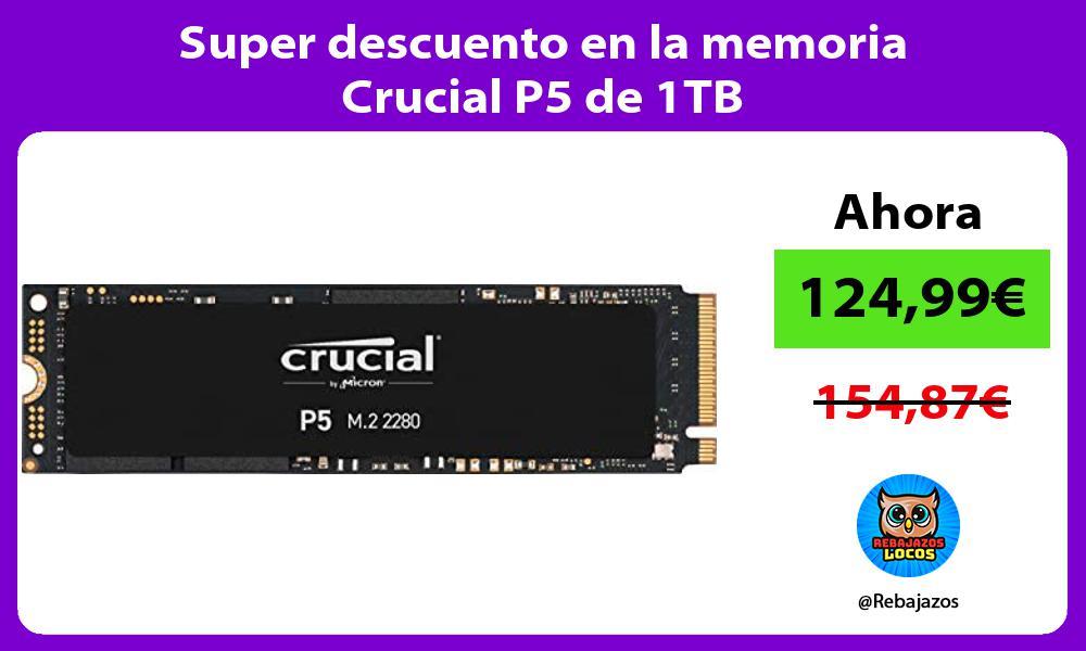 Super descuento en la memoria Crucial P5 de 1TB