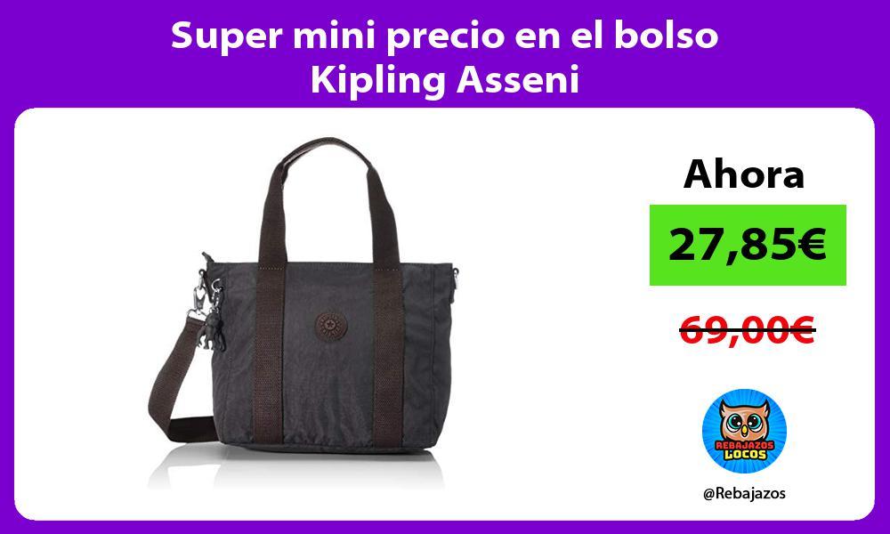 Super mini precio en el bolso Kipling Asseni