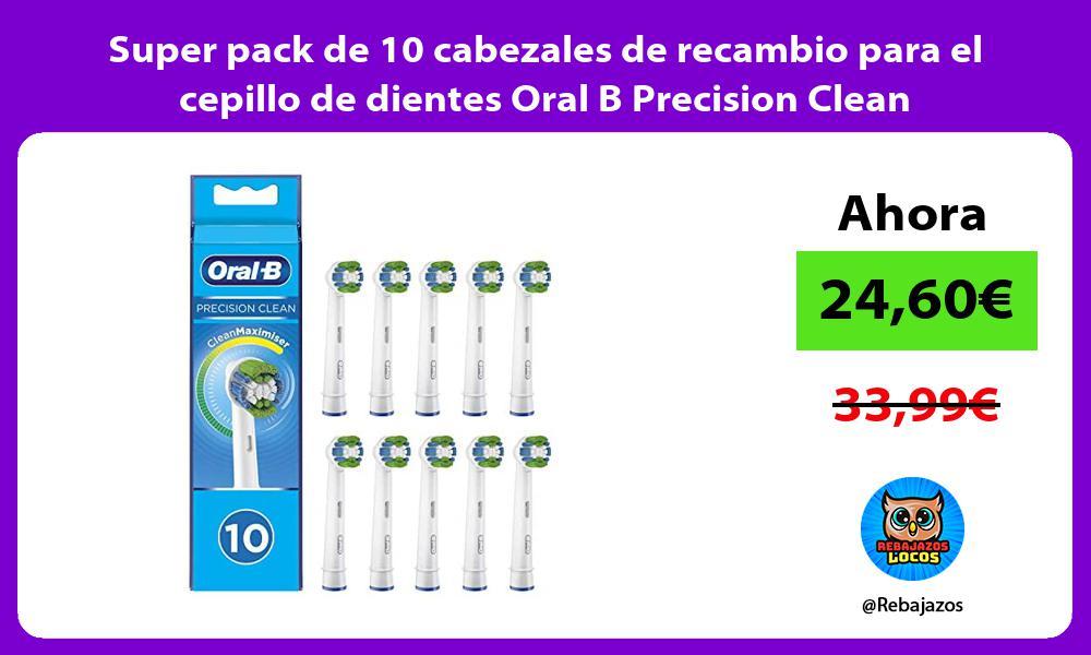 Super pack de 10 cabezales de recambio para el cepillo de dientes Oral B Precision Clean