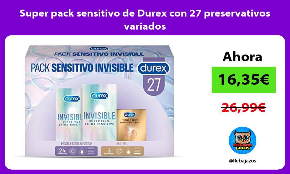 Super pack sensitivo de Durex con 27 preservativos variados