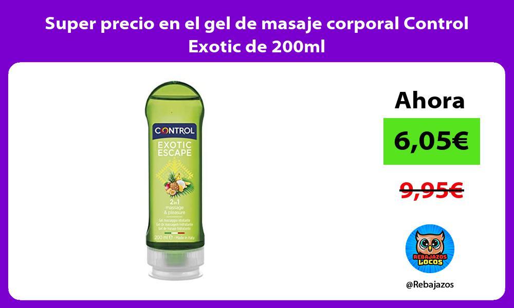 Super precio en el gel de masaje corporal Control Exotic de 200ml