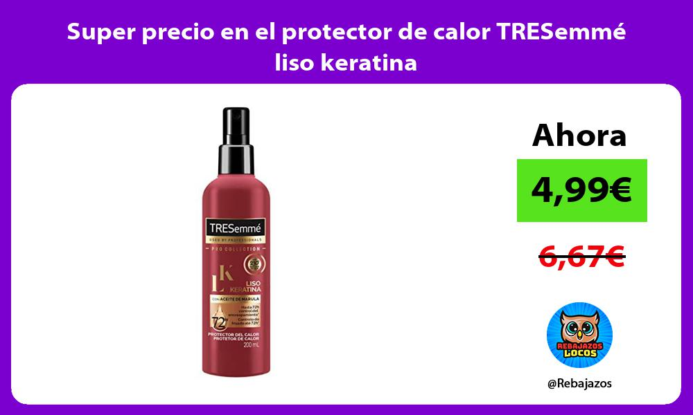 Super precio en el protector de calor TRESemme liso keratina