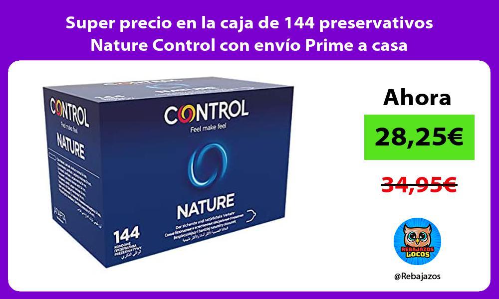 Super precio en la caja de 144 preservativos Nature Control con envio Prime a casa