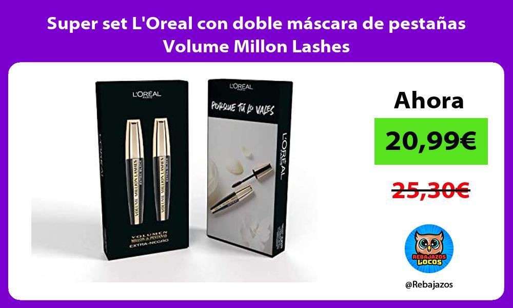 Super set LOreal con doble mascara de pestanas Volume Millon Lashes