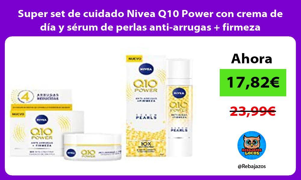 Super set de cuidado Nivea Q10 Power con crema de dia y serum de perlas anti arrugas firmeza