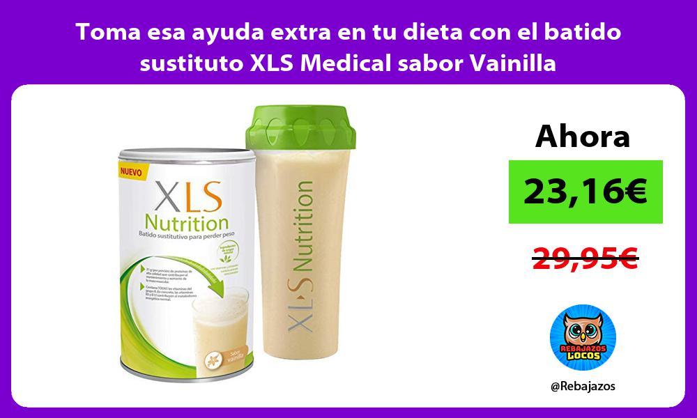 Toma esa ayuda extra en tu dieta con el batido sustituto XLS Medical sabor Vainilla
