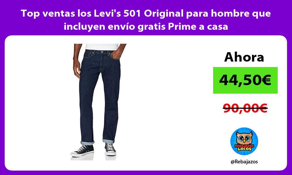 Top ventas los Levis 501 Original para hombre que incluyen envio gratis Prime a casa
