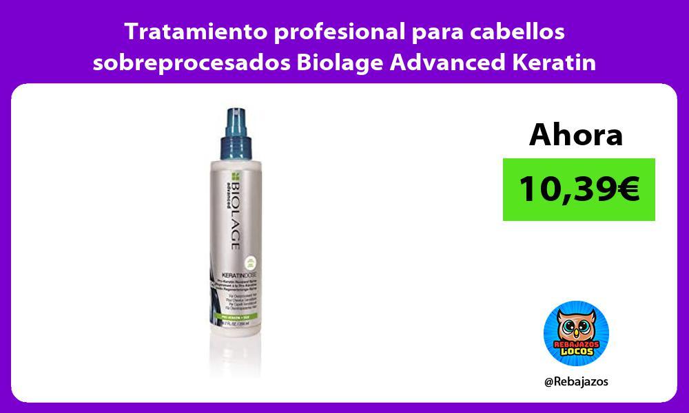 Tratamiento profesional para cabellos sobreprocesados Biolage Advanced Keratin