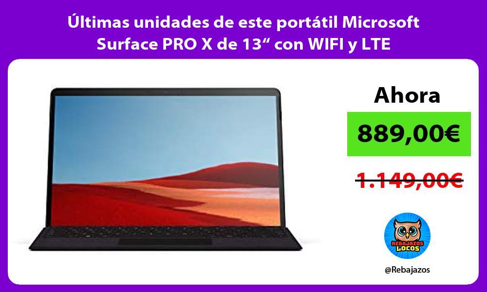 Ultimas unidades de este portatil Microsoft Surface PRO X de 13 con WIFI y LTE