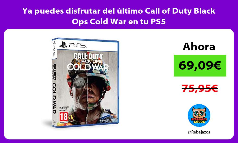 Ya puedes disfrutar del ultimo Call of Duty Black Ops Cold War en tu PS5