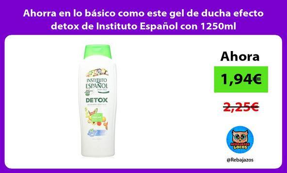Ahorra en lo basico como este gel de ducha efecto detox de Instituto Espanol con 1250ml