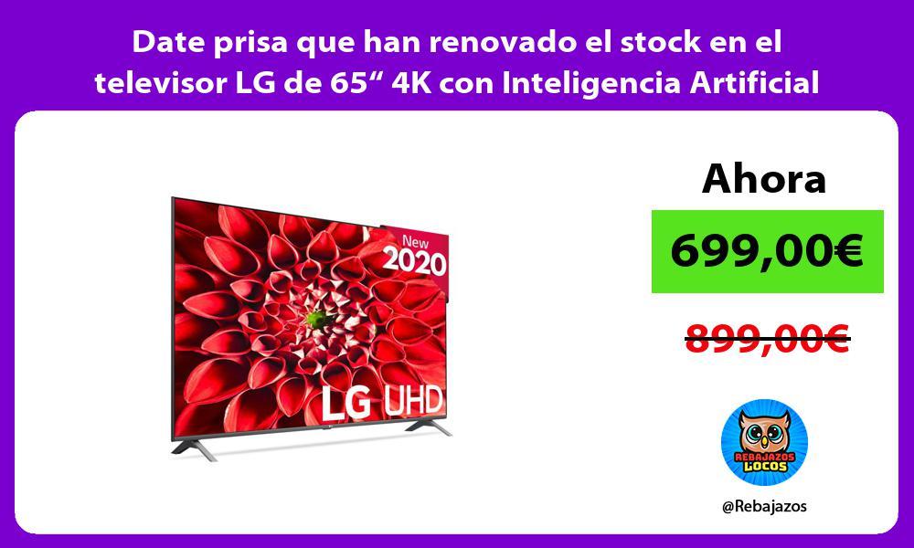 Date prisa que han renovado el stock en el televisor LG de 65 4K con Inteligencia Artificial
