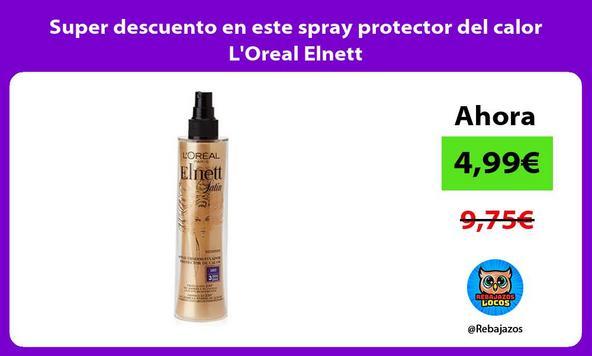 Super descuento en este spray protector del calor LOreal Elnett