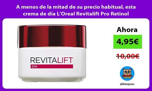 A menos de la mitad de su precio habitual, esta crema de día L'Oreal Revitalift Pro Retinol