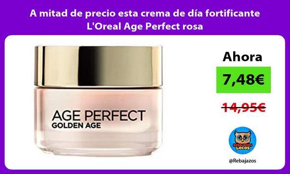 A mitad de precio esta crema de día fortificante L'Oreal Age Perfect rosa
