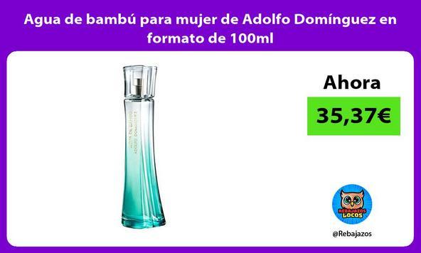 Agua de bambú para mujer de Adolfo Domínguez en formato de 100ml
