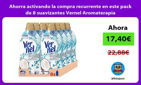 Ahorra activando la compra recurrente en este pack de 8 suavizantes Vernel Aromaterapia