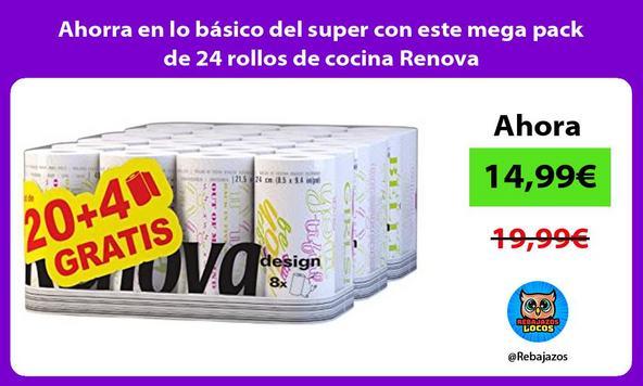 Ahorra en lo básico del super con este mega pack de 24 rollos de cocina Renova