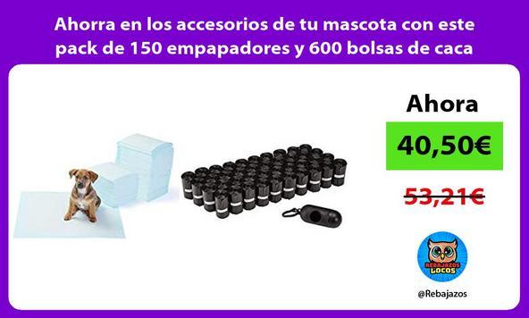 Ahorra en los accesorios de tu mascota con este pack de 150 empapadores y 600 bolsas de caca