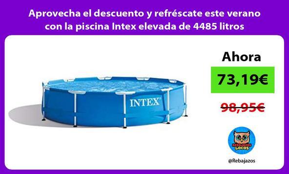 Aprovecha el descuento y refréscate este verano con la piscina Intex elevada de 4485 litros
